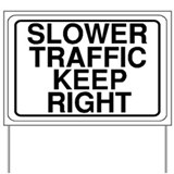 Slower Traffic Yard Sign