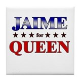 JAIME for queen Tile Coaster