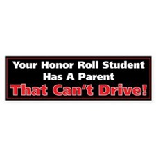 Anit-Honor Roll Parent Bumper Bumper Sticker