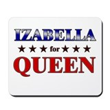 IZABELLA for queen Mousepad