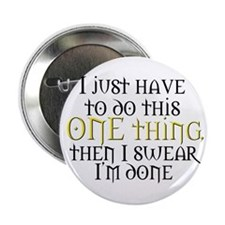 "One Thing 2.25"" Button"