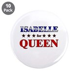"ISABELLE for queen 3.5"" Button (10 pack)"