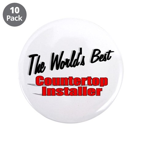"""The World's Best Countertop Installer"" 3.5"" Butto"