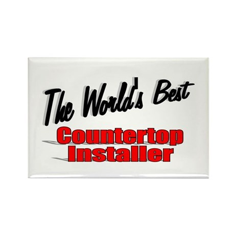 """The World's Best Countertop Installer"" Rectangle"
