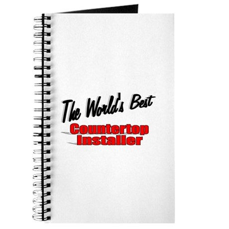 """The World's Best Countertop Installer"" Journal"