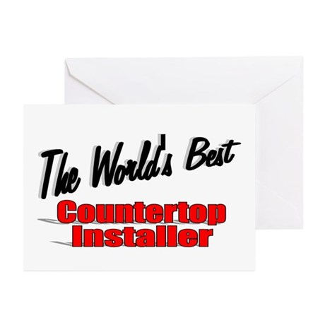 """The World's Best Countertop Installer"" Greeting C"