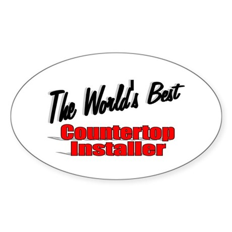 """The World's Best Countertop Installer"" Sticker (O"