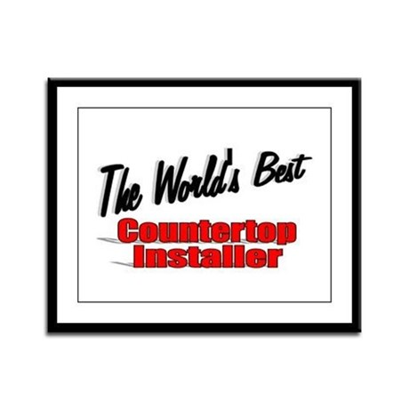 """The World's Best Countertop Installer"" Framed Pan"