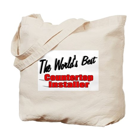 """The World's Best Countertop Installer"" Tote Bag"