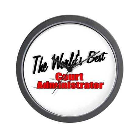 &quot;The World's Best Court Administrator&quot; Wall Clock