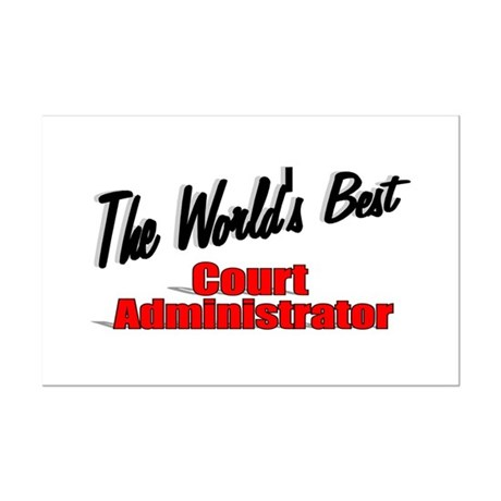 &quot;The World's Best Court Administrator&quot; Mini Poster
