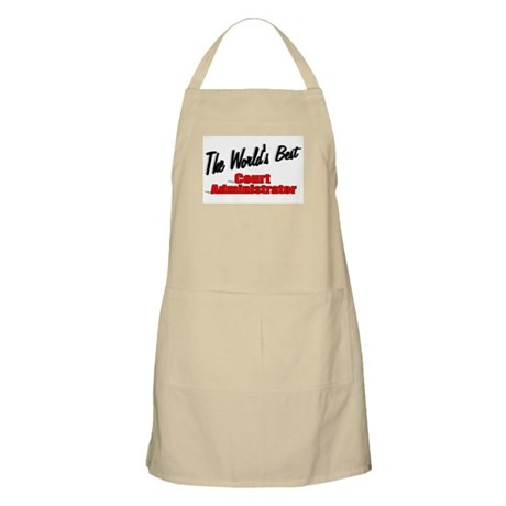 &quot;The World's Best Court Administrator&quot; BBQ Apron