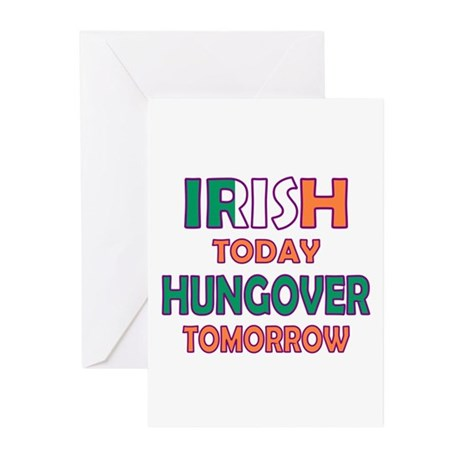 Irish today Hungover tomorrow Greeting Cards (Pk o