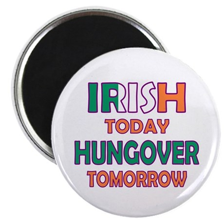 "Irish today Hungover tomorrow 2.25"" Magnet (10 pac"
