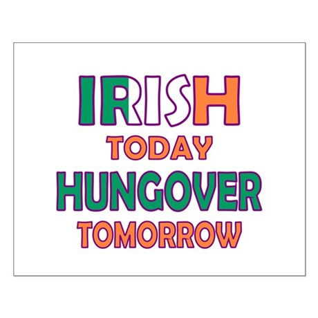 Irish today Hungover tomorrow Small Poster