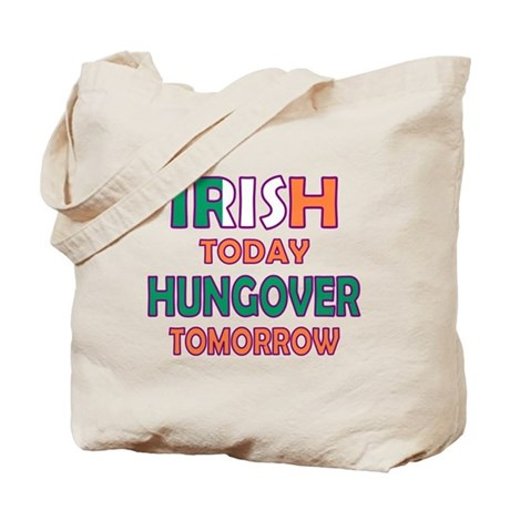 Irish today Hungover tomorrow Tote Bag