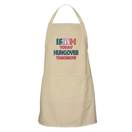 Irish today Hungover tomorrow BBQ Apron