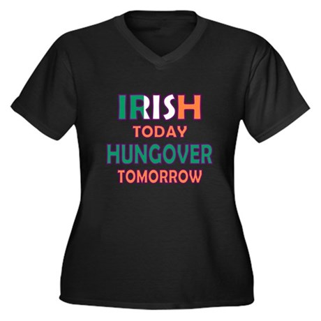 Irish today Hungover tomorrow Women's Plus Size V-
