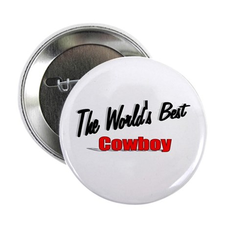""" The World's Best Cowboy"" 2.25"" Button (10 pack)"