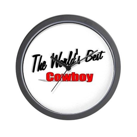 """ The World's Best Cowboy"" Wall Clock"