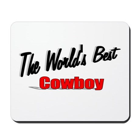""" The World's Best Cowboy"" Mousepad"