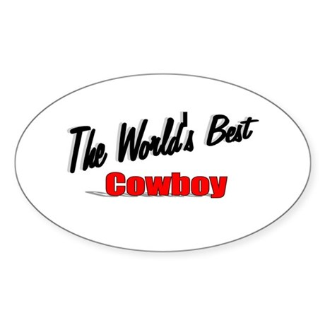 """ The World's Best Cowboy"" Oval Sticker"