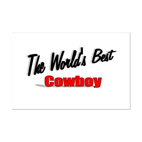 """ The World's Best Cowboy"" Mini Poster Print"