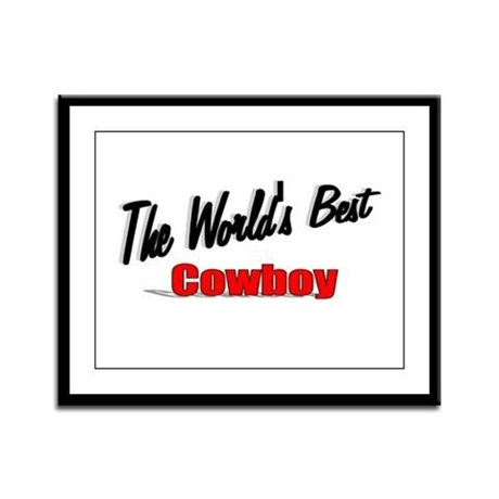 """ The World's Best Cowboy"" Framed Panel Print"