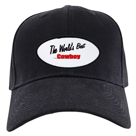 """ The World's Best Cowboy"" Black Cap"