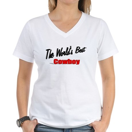 """ The World's Best Cowboy"" Women's V-Neck T-Shirt"