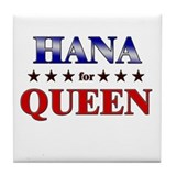 HANA for queen Tile Coaster