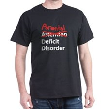 Parental Deficit Disorder T-Shirt