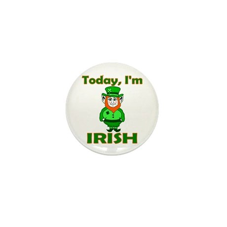 Today I'm Irish Mini Button