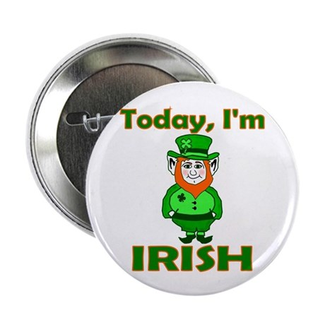 "Today I'm Irish 2.25"" Button (10 pack)"
