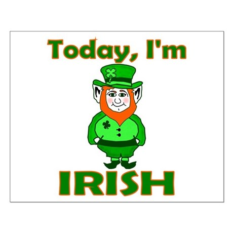 Today I'm Irish Small Poster