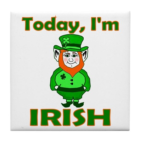 Today I'm Irish Tile Coaster