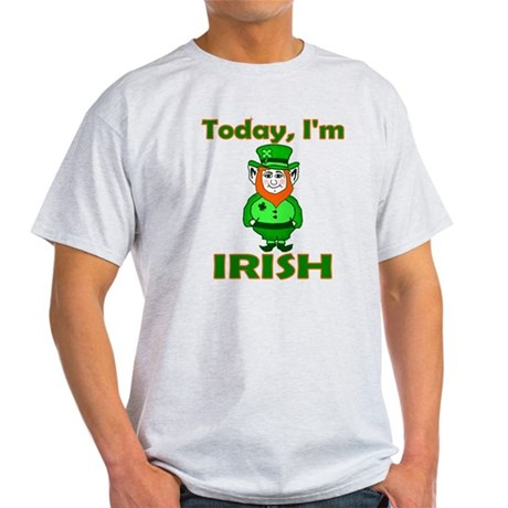 Today I'm Irish Light T-Shirt