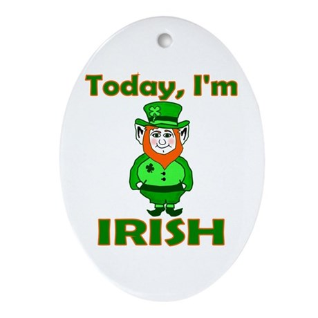 Today I'm Irish Oval Ornament
