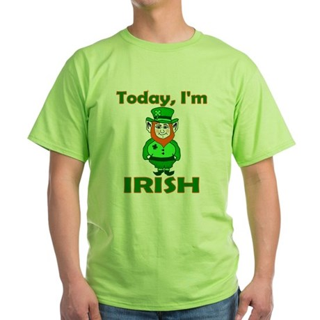 Today I'm Irish Green T-Shirt