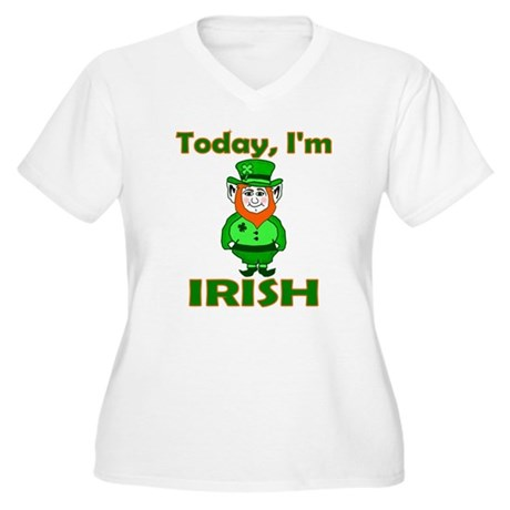 Today I'm Irish Women's Plus Size V-Neck T-Shirt