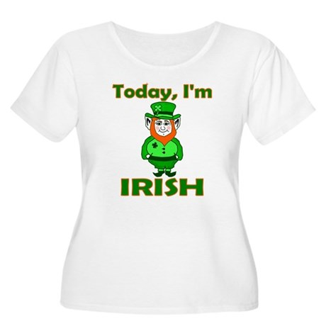 Today I'm Irish Women's Plus Size Scoop Neck T-Shi