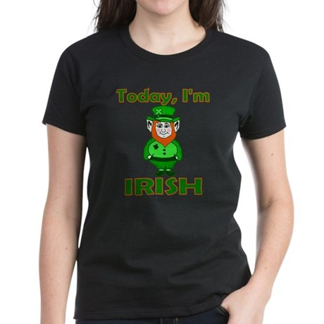 Today I'm Irish Women's Dark T-Shirt