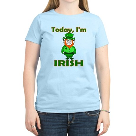 Today I'm Irish Women's Light T-Shirt