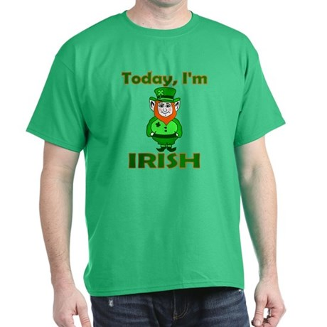 Today I'm Irish Dark T-Shirt