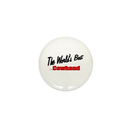 """The World's Best Cowhand"" Mini Button (100 pack)"