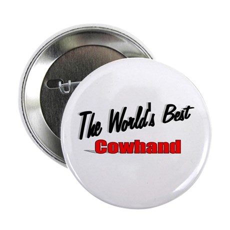 """The World's Best Cowhand"" 2.25"" Button"