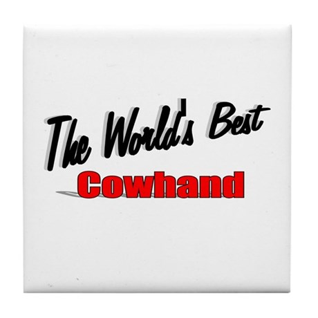 """The World's Best Cowhand"" Tile Coaster"