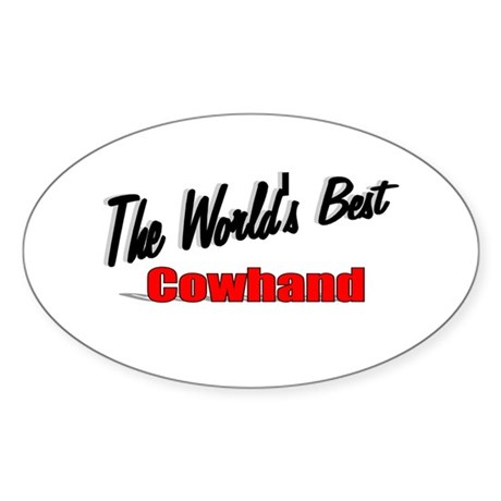"""The World's Best Cowhand"" Oval Sticker"
