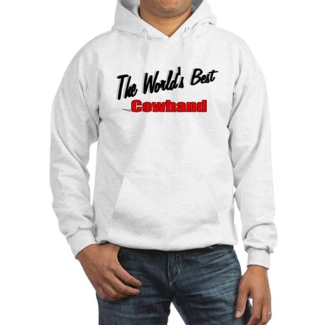 """The World's Best Cowhand"" Hooded Sweatshirt"