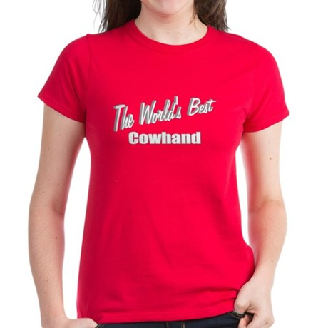 """The World's Best Cowhand"" Women's Dark T-Shirt"